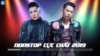 NOSTOP CỰC CHẤT 2019 - Châu Khải Phong - Lê Bảo Bình - Chu Bin #PhamNan