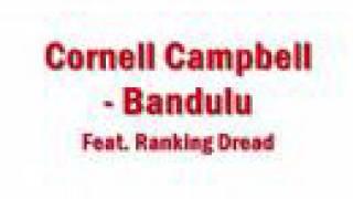 Cornell Campbell Ft. Ranking Dread - Bandulu (Hard Times)