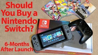 Should You Buy a Nintendo Switch - 6-Months Later - A RoXolid Review