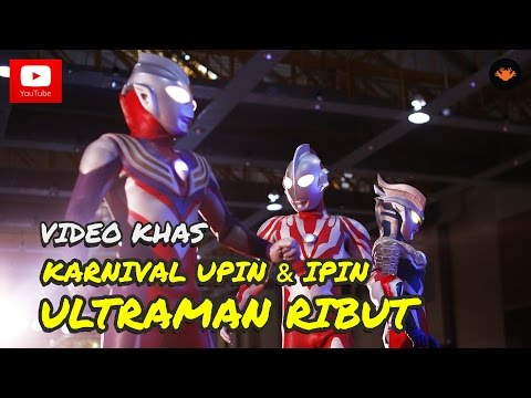 Karnival Upin Ipin 2015 - Ultraman Ribut [OFFICIAL VIDEO]