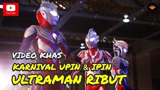 Karnival Upin Ipin 2015 Ultraman Ribut OFFICIAL VIDEO