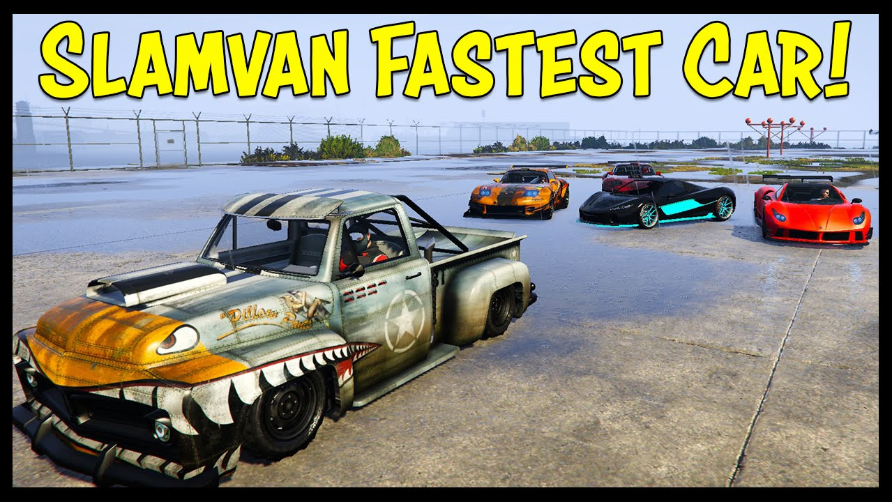new fastest car in gta 5 online slamvan custom is faster than super cars youtube