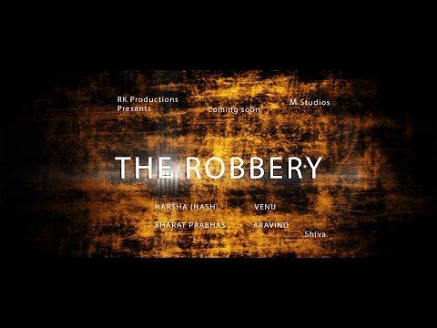 THE ROBBERY || Telugu Short Film Trailer