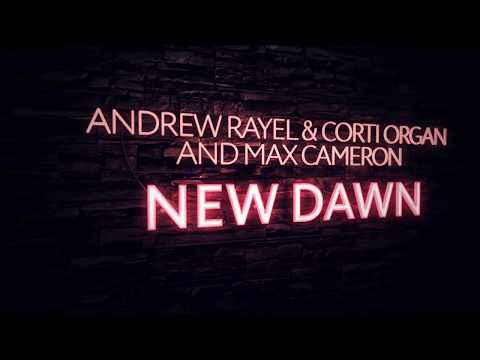 Andrew Rayel & Corti Organ & Max Cameron - New Dawn (Extended Mix)