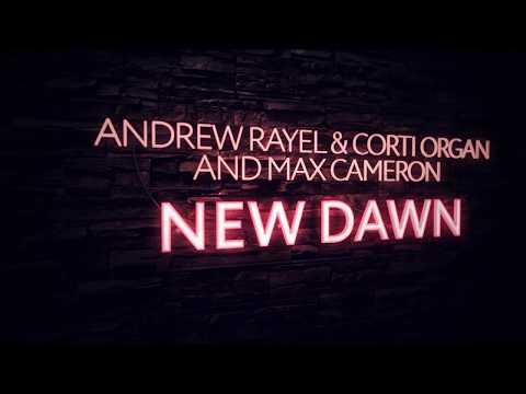 Andrew Rayel & Corti Organ & Max Cameron  New Dawn Extended Mix