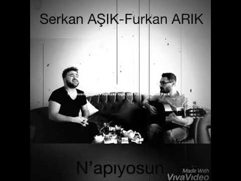 """Furkan ARIK & Serkan AŞIK ''N'APIYOSUN"""""""