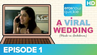 A Viral Wedding - Episode 01 | Eros Now Quickie I A D2R Indie | All Episodes Streaming Now