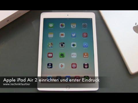Apple iPad Air 2 einrichten und erster Eindruck