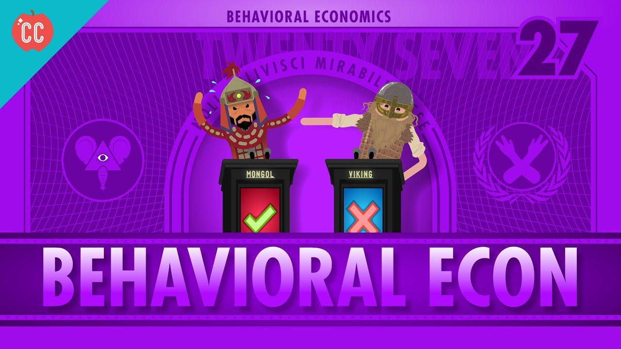 Behavioral Economics Crash Course Economics 27 Course