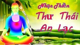 Nghe Nhạc Thiền Thư Thái An Lạc - Nhạc Buổi Sáng Thiền Định Phật Giáo