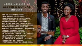 SONGS COLLECTION - CLEVER & DORCAS (2020) (PART 2)