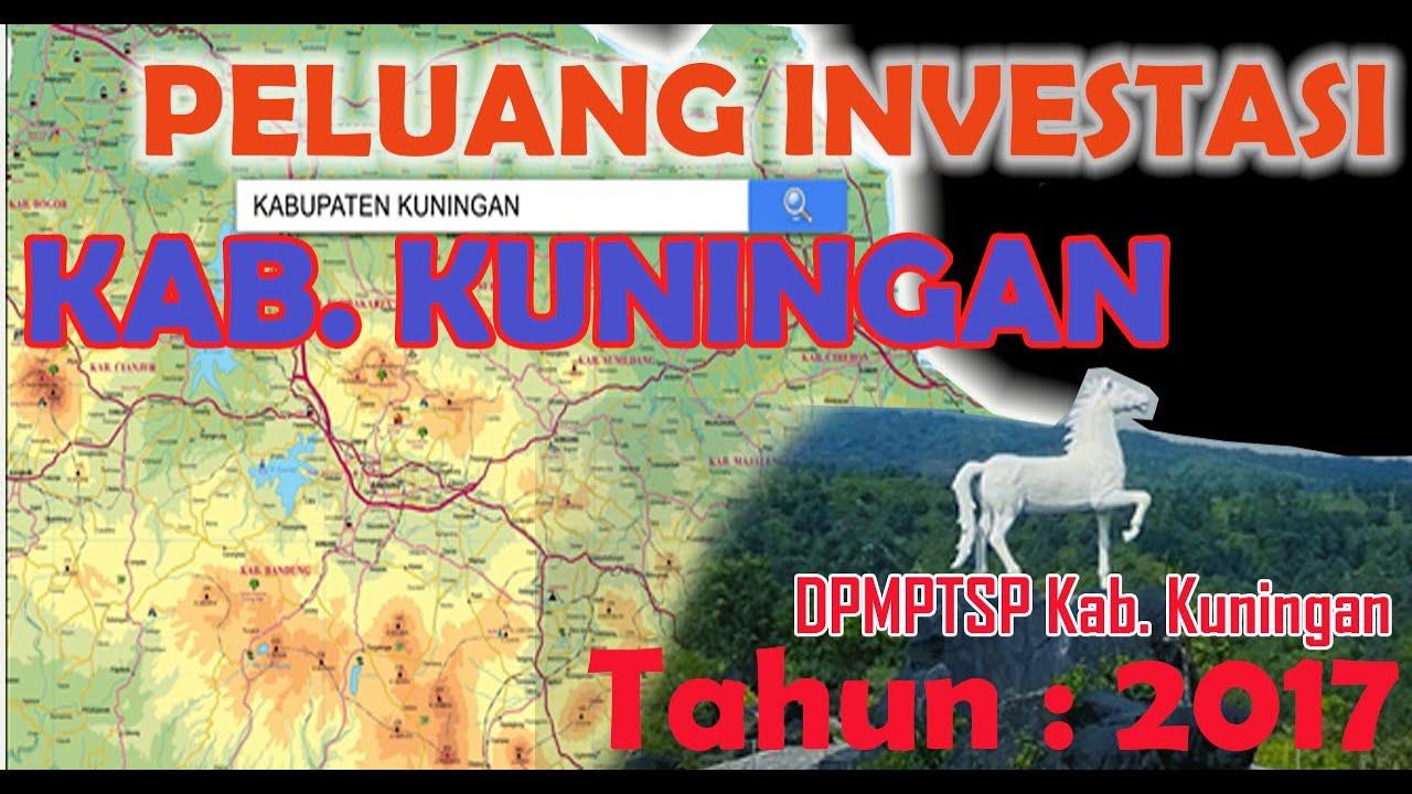 Peluang Investasi Kabupaten Kuningan tahun 2017 - YouTube