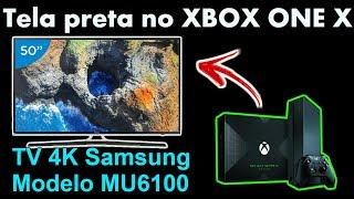 Seu XBOX ONE X deu TELA PRETA e não aceita 4K HDR na TV SAMSUNG 43MU6100 Veja Este Vídeo