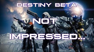Destiny Beta - My Thoughts are Pretty Negative (PvP Multiplayer - Control)