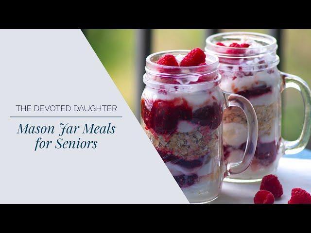 Easy Mason Jar Meals for Seniors
