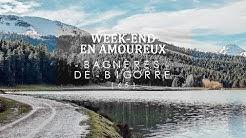 [Week-end en amoureux n°5] BAGNÈRES-DE-BIGORRE (Hautes-Pyrénées)