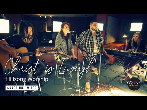 Christ Is Enough (Acoustic) - Hillsong Worship