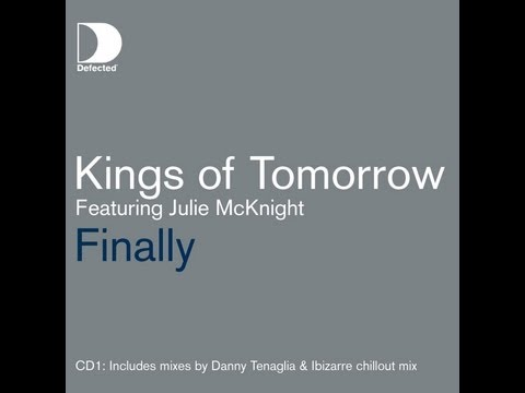 Kings of Tomorrow featuring Julie McKnight - Finally (Danny Tenaglia Time Marches On Mix)