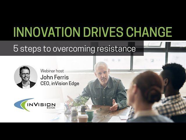 Innovation Drives Change - 5 Steps to overcoming resistance
