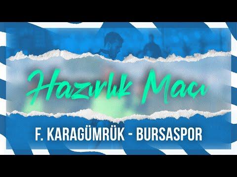 Hazırlık Maçı: F. Karagümrük - Bursaspor