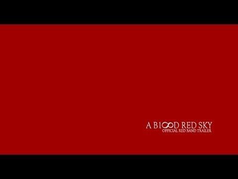 """""""A BLOOD RED SKY"""" RED BAND TRAILER (PARENTAL ADVISORY) V.2 FALL TOUR"""