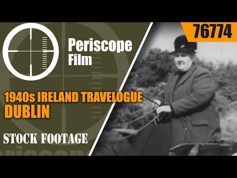 1940s IRELAND TRAVELOGUE   DUBLIN   76774
