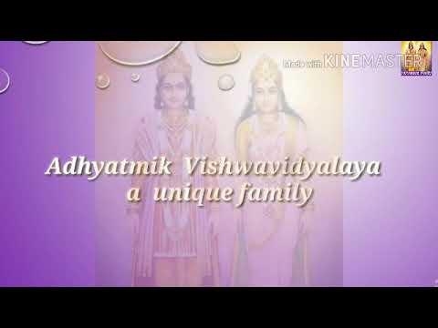 Adhyatmik Vishwa Vidyalaya.. A Unique Family...!!!