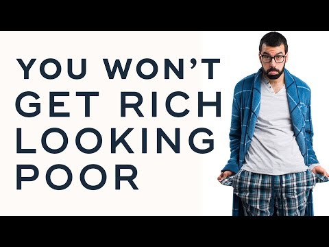 Why You Can't Get Rich Looking Poor - How To Sell High-Ticket Products & Services Ep. 21