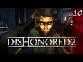 Dishonored 2 Gameplay  EP10   The Good Doctor   Let s Play Dishonored 2