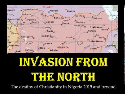 INVASION FROM THE NORTH : Christianity in Nigeria 2015 and above PT1