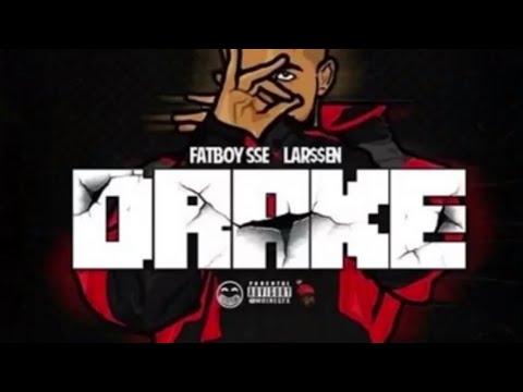 LAR$$EN X FATBOY SSE - DRAKE