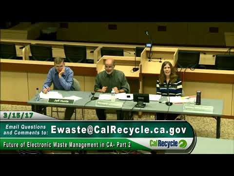 Future of Electronic Waste Management in CA, Part 2, 3/15/2017