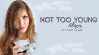 Alexa Ilacad - Not Too Young (Audio)