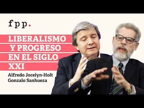Liberalismo y progreso en el siglo XXI | Alfredo Jocelyn-Holt y Gonzalo Sanhueza.