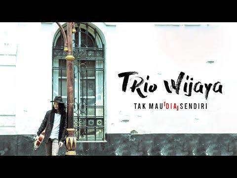 Trio Wijaya - Tak Mau (Dia) Sendiri [Official Lyric Video]