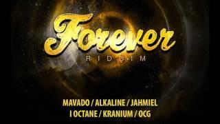 FOREVER RIDDIM MIX (ALKALINE,MAVADO,I-OCTANE,KRANIUM,OCG, JAHMIEL) APRIL 2017