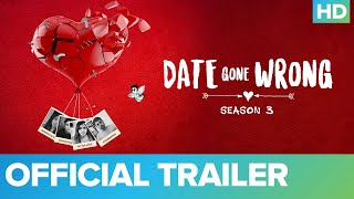 Date Gone Wrong - Season 3 Official Trailer - All Episodes Streaming Now | Eros Now Quickie