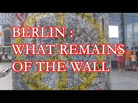 Berlin : What remains of the Wall? _ Germany