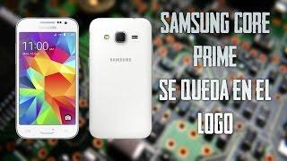 Samsung Core Prime se queda en el logo //  Samsung Core Prime stays in the logo