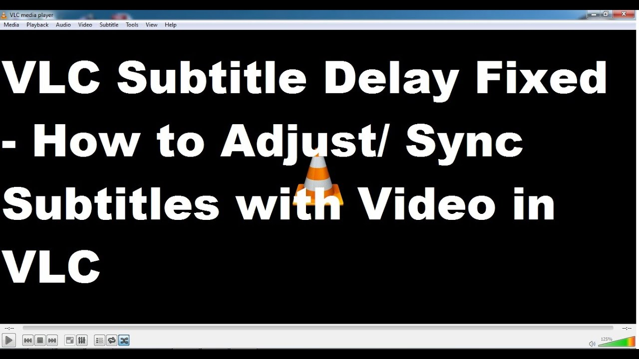 VLC Subtitle Delay Fixed - How to Adjust/Sync Subtitles with Video in VLC