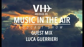 PodcastShow | Music in the Air VHE533-05 - w/ Luca Guerrieri