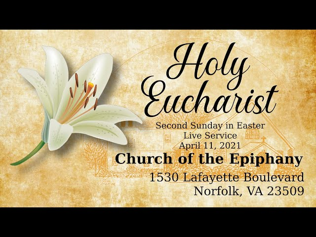 Holy Eucharist, Second Sunday of Easter (Live Service) - April 11, 2021