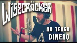 Wisecräcker 'No Tengo Dinero' (official video / Juan Gabriel Cover)