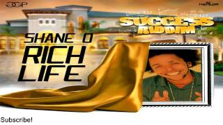 Shane O – Rich Life [Success Riddim] - July 2016