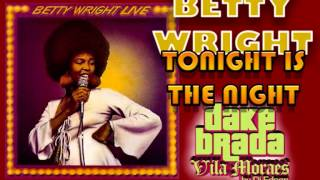 BETTY WRIGHT   TONIGHT IS THE NIGHT