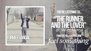 """The Runner and the Lover (ft. Shelby Merry)"" - Former Vandal (FEEL SOMETHING)"