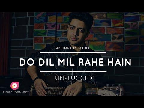 Do Dil Mil Rahe Hain - Unplugged   Siddharth Slathia   The Unplugged Artist
