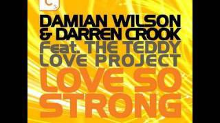 Damian Wilson & Darren Crook - Love So Strong (DJ Wady