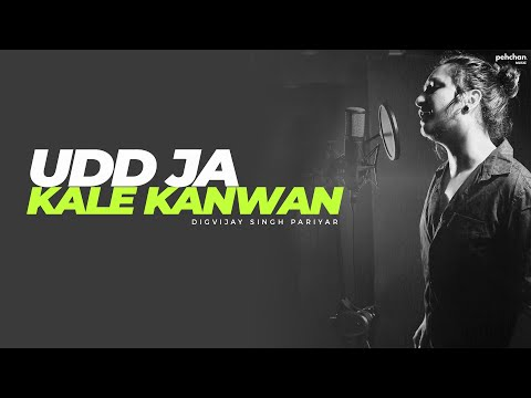 Udd Ja Kaale Kanwan | Digvijay Singh Pariyar | Unplugged Cover | Gadar