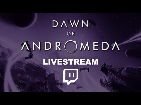 LIVESTREAM - Dawn of Andromeda: Launch Party